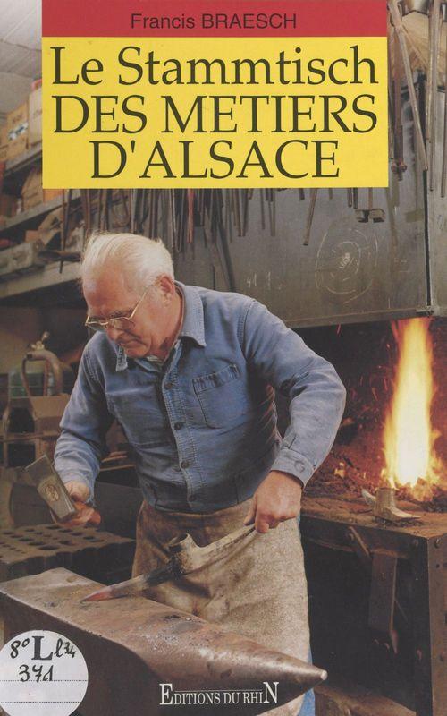 Le Stammtisch des métiers d'Alsace  - Francis Braesch