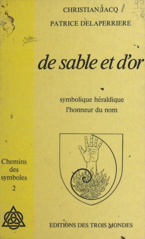 De sable et d'or : symbolique héraldique, l'honneur du nom