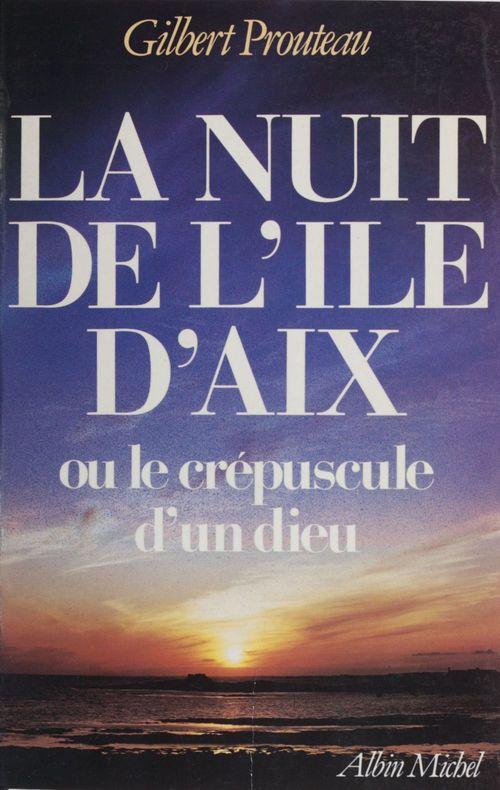 La nuit de l'île d'Aix