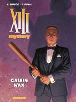 Vente Livre Numérique : XIII Mystery - Tome 10 - Calvin Wax  - Fred Duval