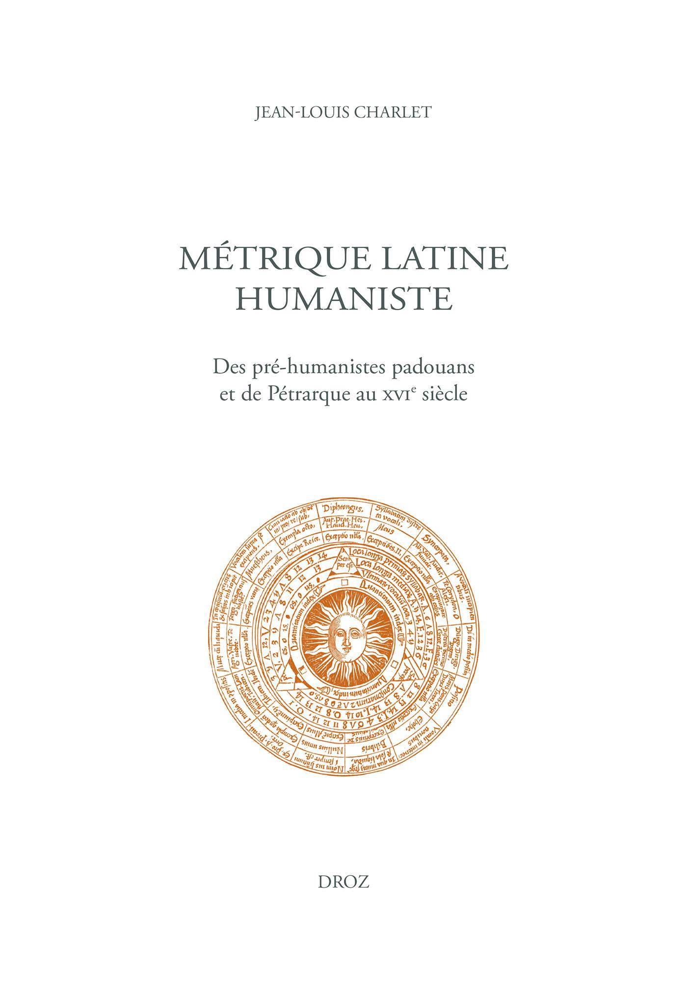 Metrique latine humaniste - des pre-humanistes padouans et de petrarque au xvie siecle