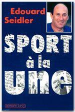 Sport à la une  - Seidler-E  - Édouard Seidler