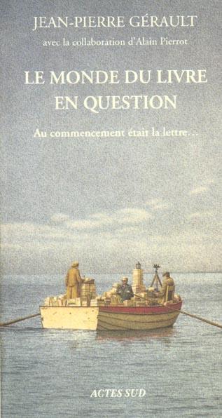 Le monde du livre en question ; au commencement était la lettre...
