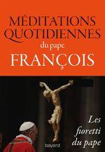 Méditations quotidiennes du pape François, Les fioretti du pape  - PAPE FRANÇOIS