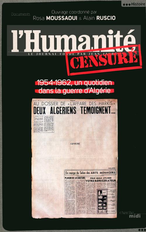 l'Humanité censuré ; 1954-1962, un quotidien dans la guerre d'Algérie