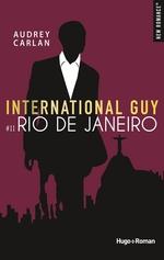 Vente Livre Numérique : International guy - tome 11 Rio de Janeiro  - Audrey Carlan