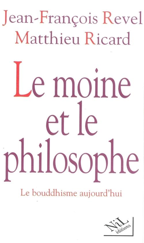 Le moine et le philosophe ; le bouddhisme aujourd'hui