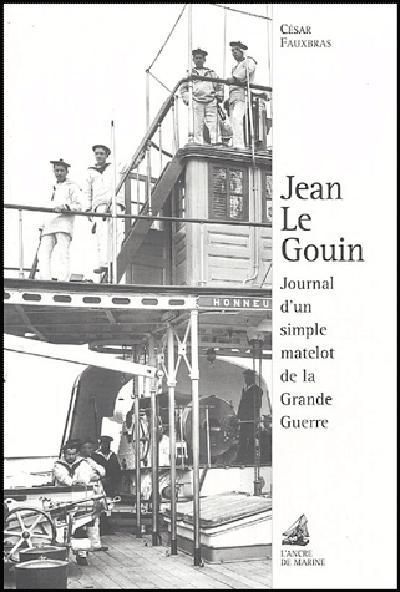Jean le Gouin ; journal d'un simple matelot de la Grande Guerre