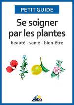 Vente Livre Numérique : Se soigner par les plantes  - Petit Guide - Jean-Marie Polèse