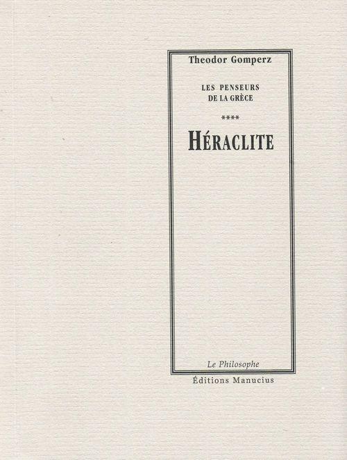 Les penseurs de la Grèce t.4 ; Héraclite