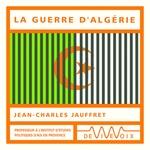 Vente AudioBook : La guerre d'Algérie  - Jean-Charles Jauffret