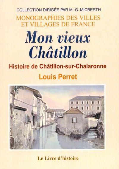 Mon vieux Châtillon ; histoire de Châtillon-sur-Chalaronne