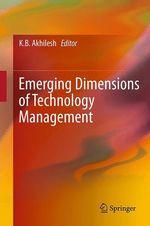 Emerging Dimensions of Technology Management  - K B Akhilesh