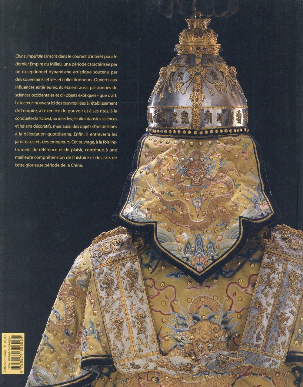 Chine impériale ; splendeurs de la dynastie Quig (1644-1944)