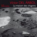 Vente AudioBook : La maison des chagrins  - Victor del Árbol
