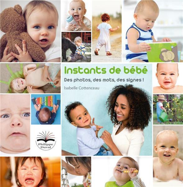 instants de bébé ; des photos, des mots, des signes