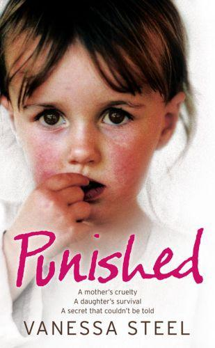 Punished: A mother's cruelty. A daughter's survival. A secret that cou