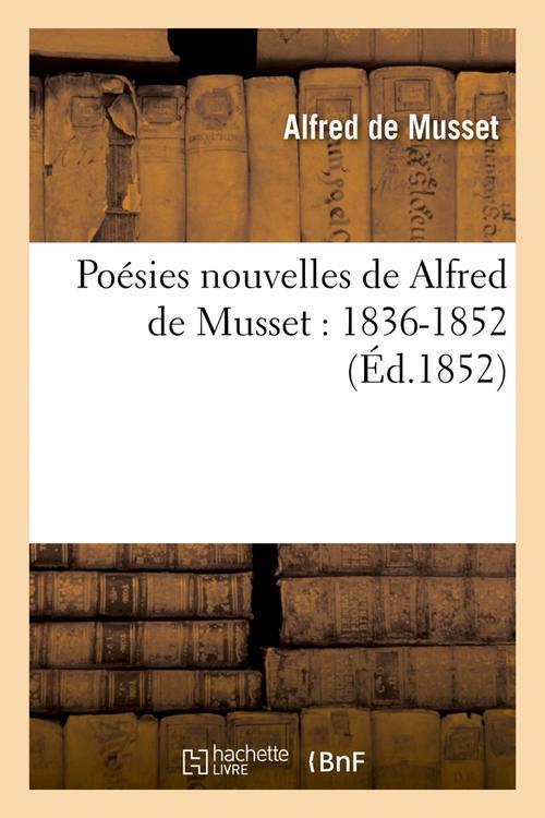 Poesies Nouvelles De Alfred De Musset : 1836-1852 (Ed.1852)