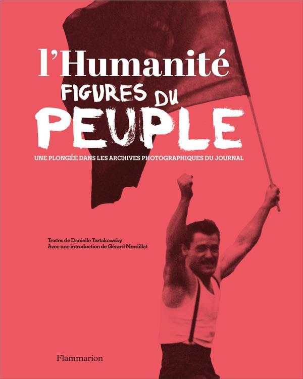 L'humanite, figures du peuple ; une plongée dans les archives photograpiques du journal