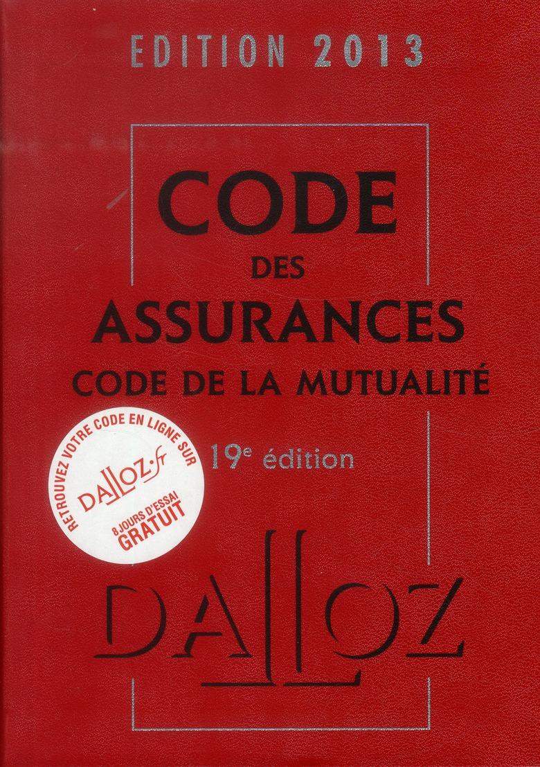 Code Des Assurances, Code De La Mutualite (Edition 2013)