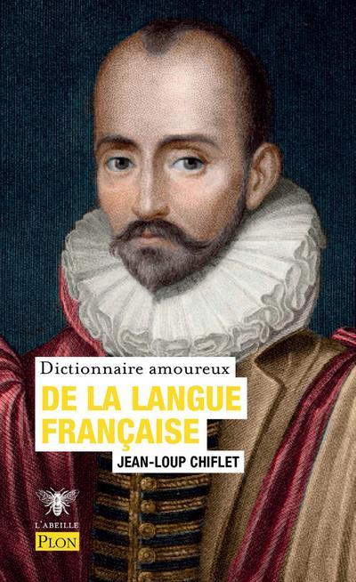 DICTIONNAIRE AMOUREUX DE LA LANGUE FRANCAISE