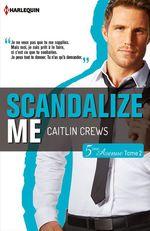 Vente Livre Numérique : Scandalize Me (Cinquième Avenue, Tome 2)  - Caitlin Crews