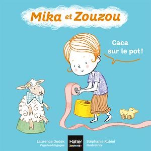 Mika et Zouzou t.9 ; caca sur le pot !