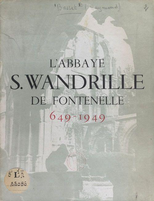 L'abbaye S. Wandrille de Fontenelle