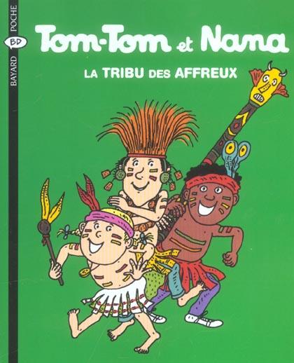Tom-Tom et Nana T.14 ; la tribu des affreux (édition 2004)