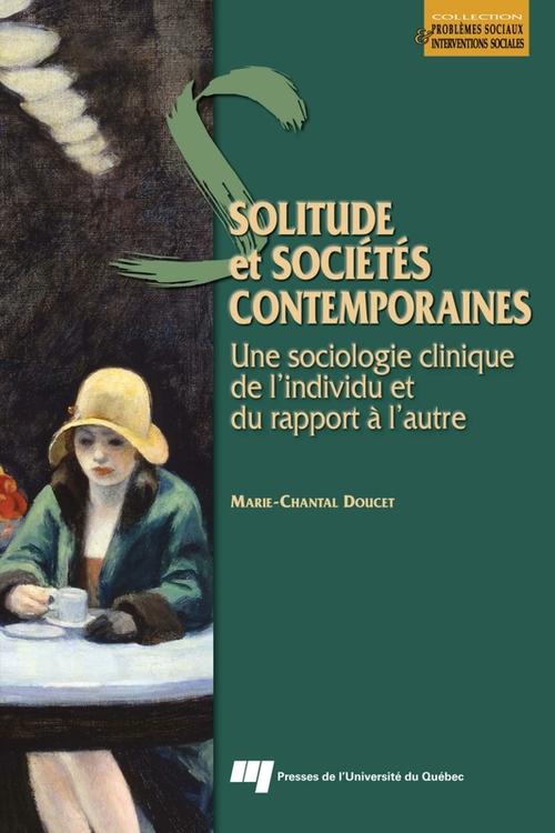 Solitude et sociétés contemporaines : une sociologie clinique de l´individu et du rapport à l´autre