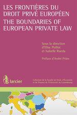 Vente Livre Numérique : Les frontières du droit privé européen / The Boundaries of European Private Law  - Isabelle Rueda - Elise Poillot