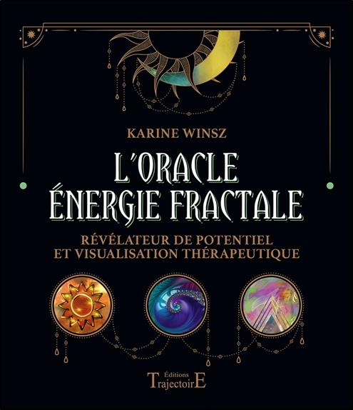 L'oracle énergie fractale ; révélateur de potentiel et visualisation thérapeutique