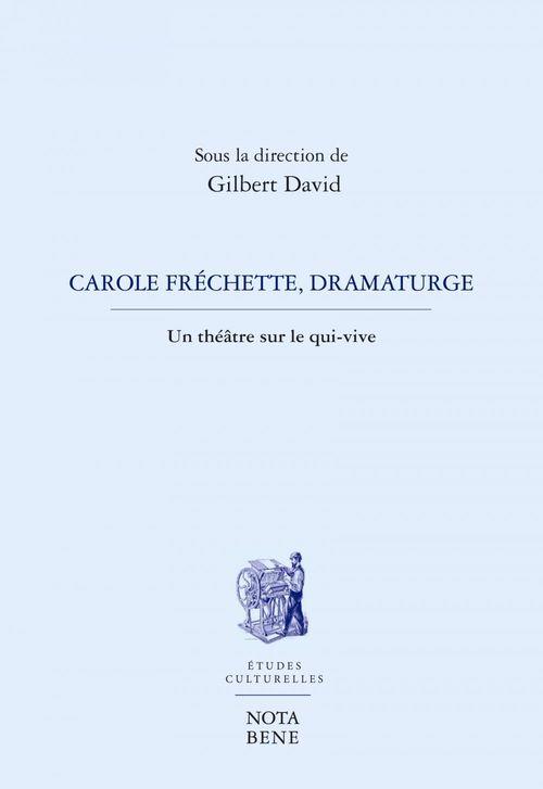 carole frechette, dramaturge