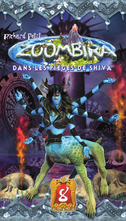 Zoombira T.8 ; dans les pièges de Shiva