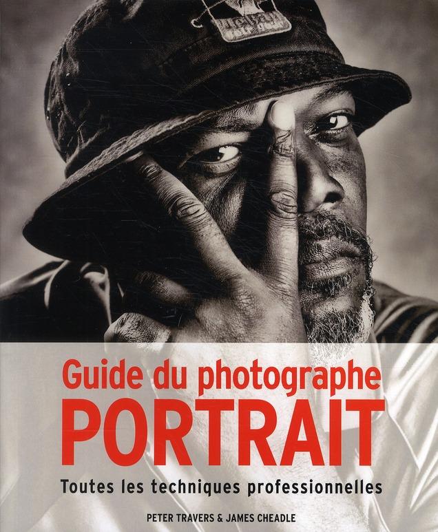 Guide du photographe ; portrait ; toutes les techniques professionnelles
