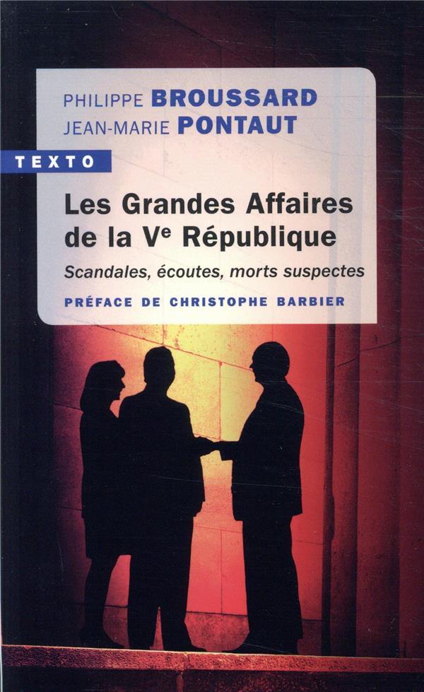 Les grandes affaires de la Ve République ; scandales, écoutes, morts suspectes