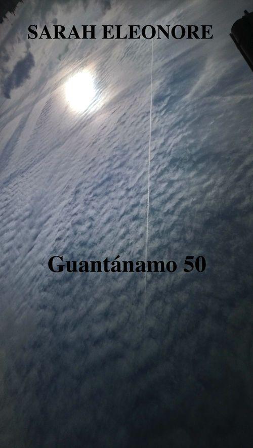GUANTANAMO 50