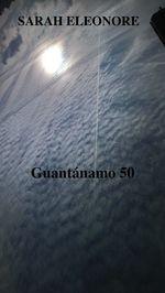 GUANTANAMO 50  - Sarah Eleonore