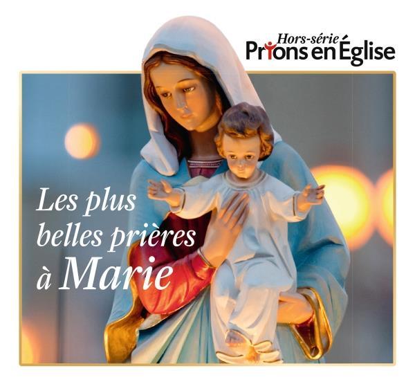 Prions en eglise ; les plus belles prieres a marie
