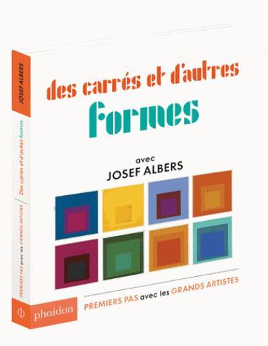 Des carrés et d'autres formes ; avec Joseph Albers