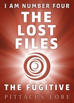 I Am Number Four: The Lost Files: The Fugitive  - Pittacus Lore