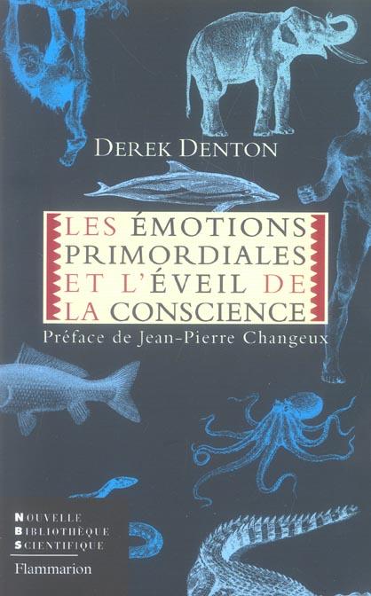 Les emotions primordiales et l'eveil de la conscience