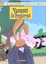 Couverture de Lapinot (Les Aventures Extraor - Les Formidables Aventures De Lapinot - Tome 5 - Vacances De Printem