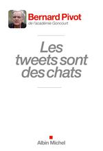 Vente Livre Numérique : Les Tweets sont des chats  - Bernard Pivot