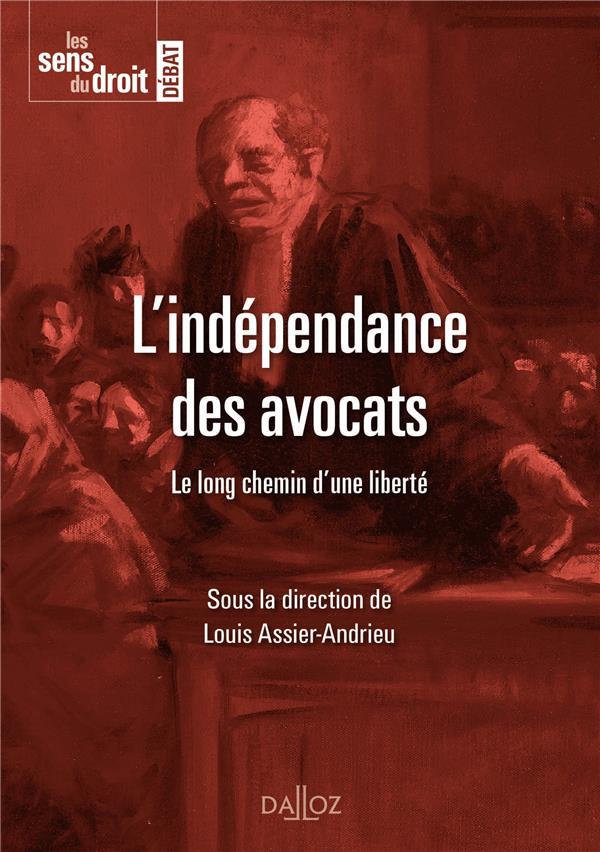 L'indépendance des avocats ; le long chemin d'une liberté