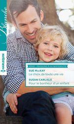 Vente Livre Numérique : Le choix de toute une vie - Pour le bonheur d'un enfant  - Susan Carlisle