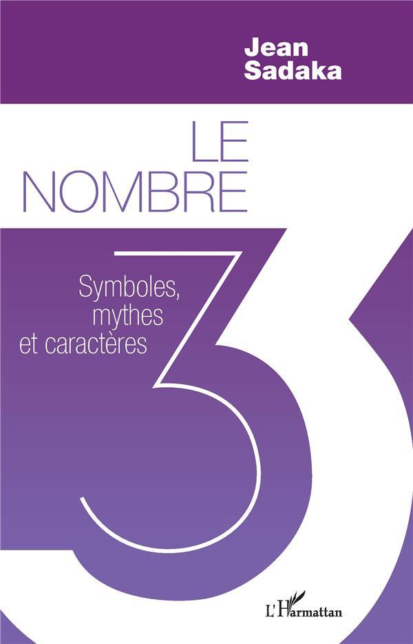 Le nombre 3 ; symboles, mythes et caractères