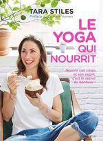 Vente Livre Numérique : Le yoga qui nourrit  - Tara Stiles
