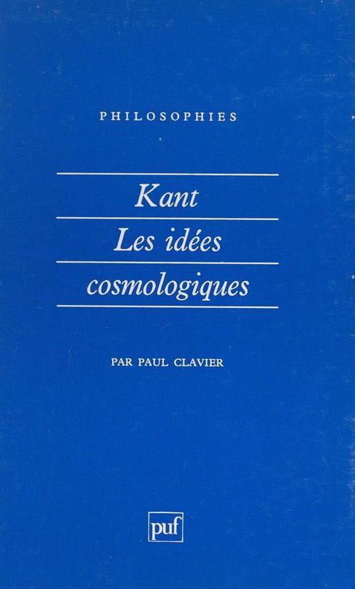 Vente Livre Numérique : Kant, les idées cosmologiques  - Paul Clavier