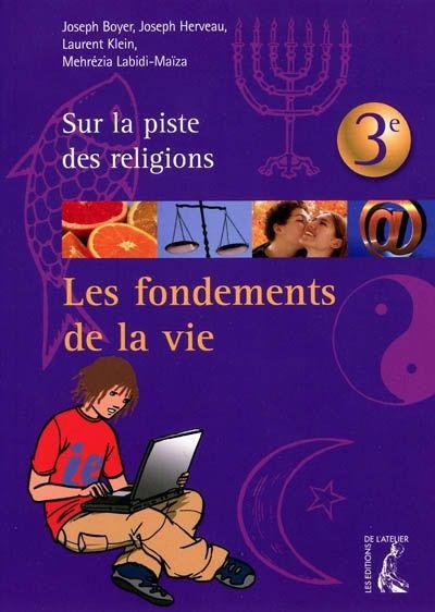 Les fondements de la vie ; 3ème ; sur la piste des religions